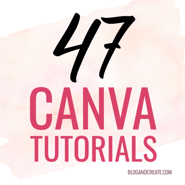 47 Canva Graphic Design Tutorials for Bloggers