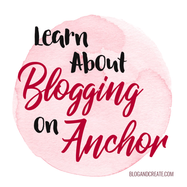 Blog + Create Behind the Scenes Station on Anchor