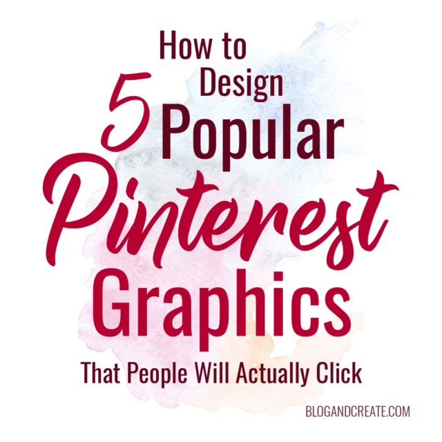How to Design 5 Popular Pinterest Graphics People will Actually Click